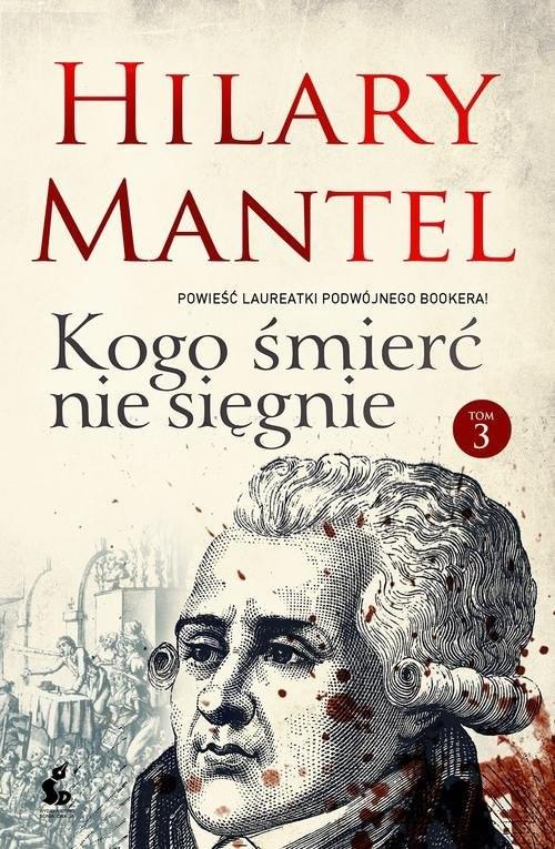 okładka Kogo śmierć nie sięgnie 3książka      Hilary Mantel