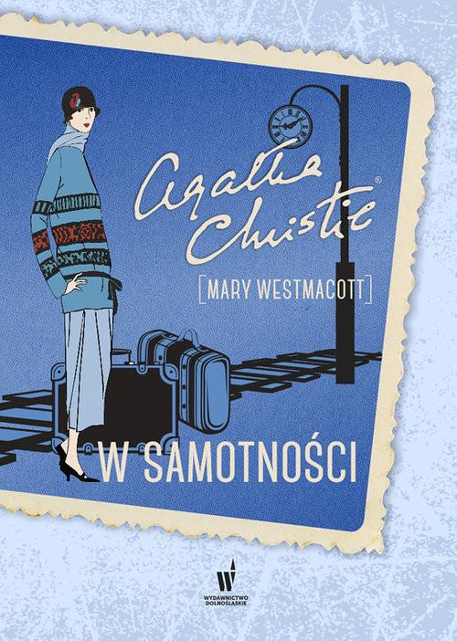 okładka W samotnościksiążka |  | Agata Christie, Mary Westmacott
