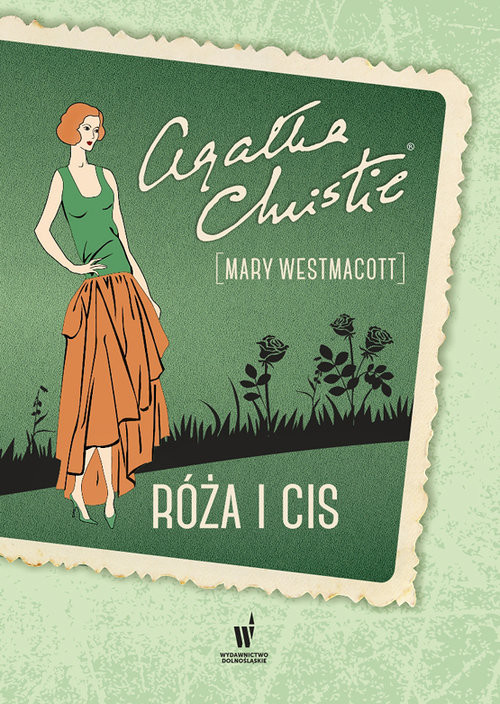 okładka Róża i cisksiążka      Agata Christie, Mary Westmacott
