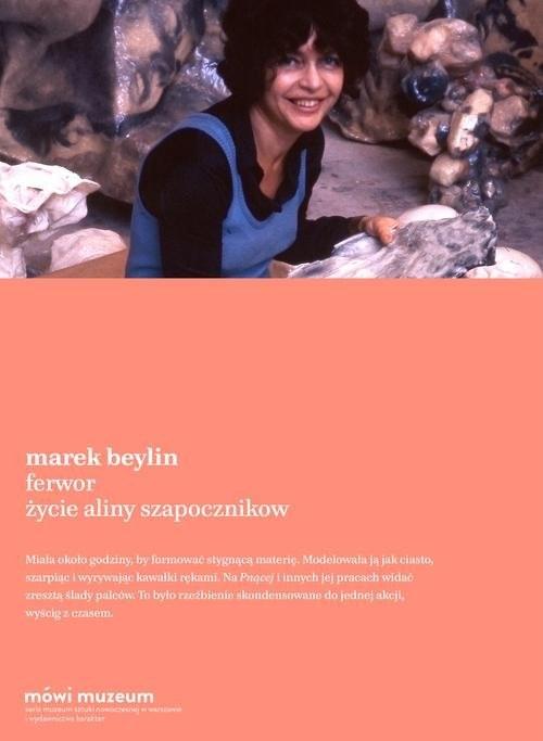 okładka Ferwor. Życie Aliny Szapocznikowksiążka |  | Marek Beylin