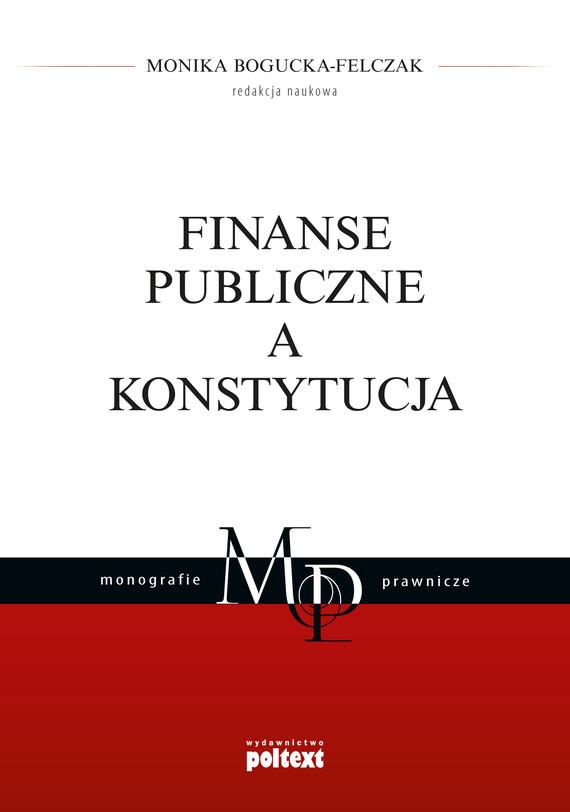 okładka Finanse publiczne a Konstytucjaebook   epub, mobi   Monika Bogucka-Felczak