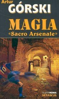 okładka Magia Sacro Arsenale, Książka   Artur Górski