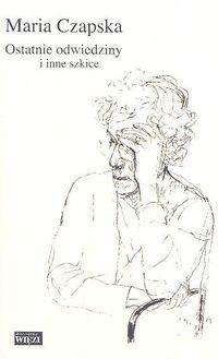okładka Ostatnie odwiedziny i inne szkiceksiążka |  | Maria Czapska