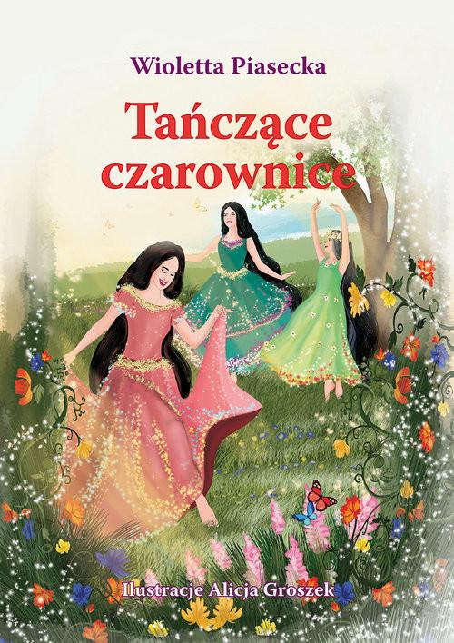 okładka Tańczące czarownice, Książka | Piasecka Wioletta