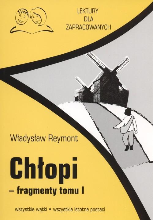 okładka Chłopi fragmenty Tom 1 Lektury dla zapracowacych wszystkie watki wszystkie istotne postacie, Książka | Władysław Stanisław Reymont