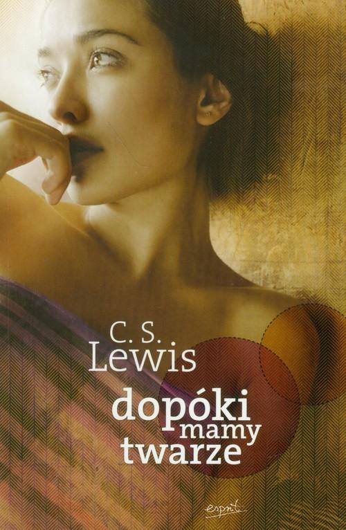 okładka Dopóki mamy twarze Mit opowiedziany na nowoksiążka      Clive Staples Lewis