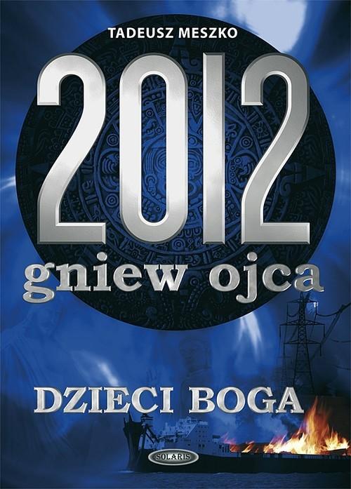 okładka 2012 Gniew ojca Tom 2 Dzieci Boga, Książka | Meszko Tadeusz