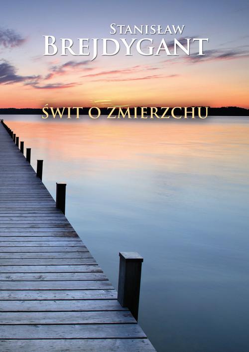 okładka Świt o zmierzchu, Książka   Brejdygant Stanisław