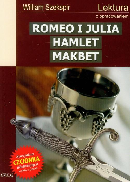 okładka Romeo i Julia Hamlet Makbet Lektura z opracowaniemksiążka      William Szekspir