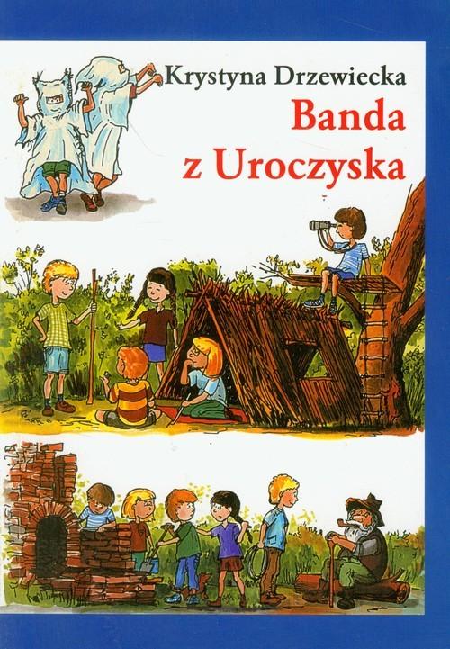 okładka Banda z Uroczyskaksiążka      Drzewiecka Krystyna