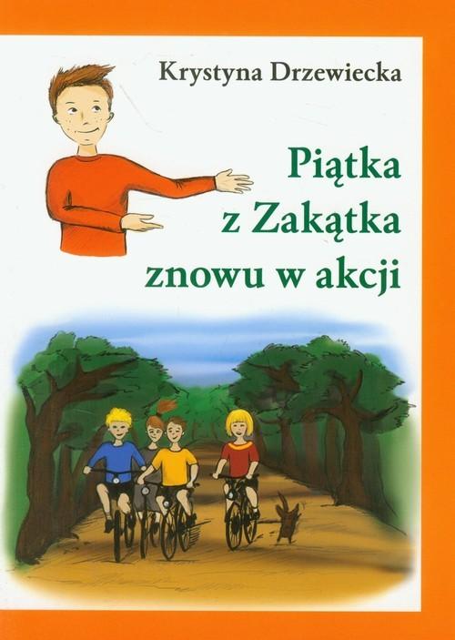 okładka Piątka z Zakątka znowu w akcjiksiążka |  | Drzewiecka Krystyna