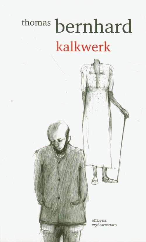 okładka Kalkwerkksiążka      Thomas Bernhard