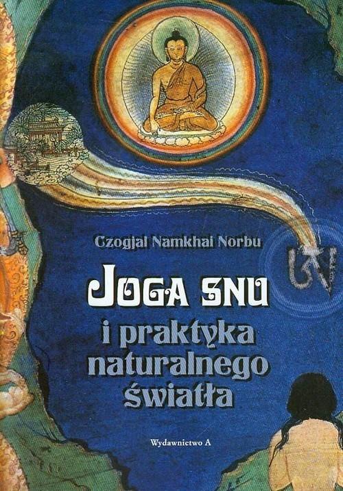 okładka Joga snu i praktyka naturalnego światła, Książka   Czogjal Namkhai Norbu