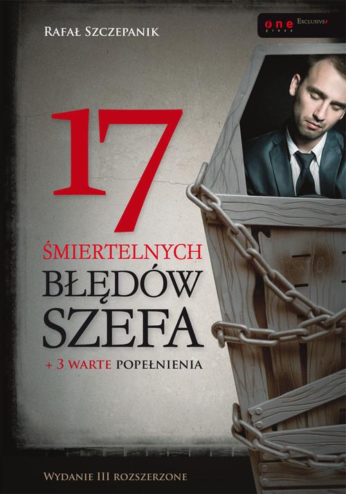 okładka 17 śmiertelnych błędów szefaksiążka      Szczepanik Rafał