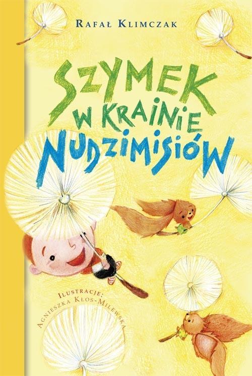 okładka Szymek w krainie Nudzimisiówksiążka |  | Klimczak Rafał