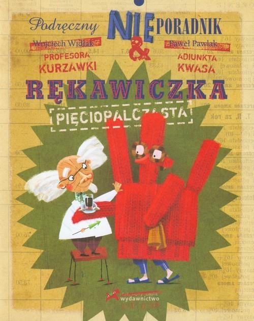 okładka Rękawiczka pięciopalczastaksiążka |  | Wojciech Widłak, Paweł Pawlak