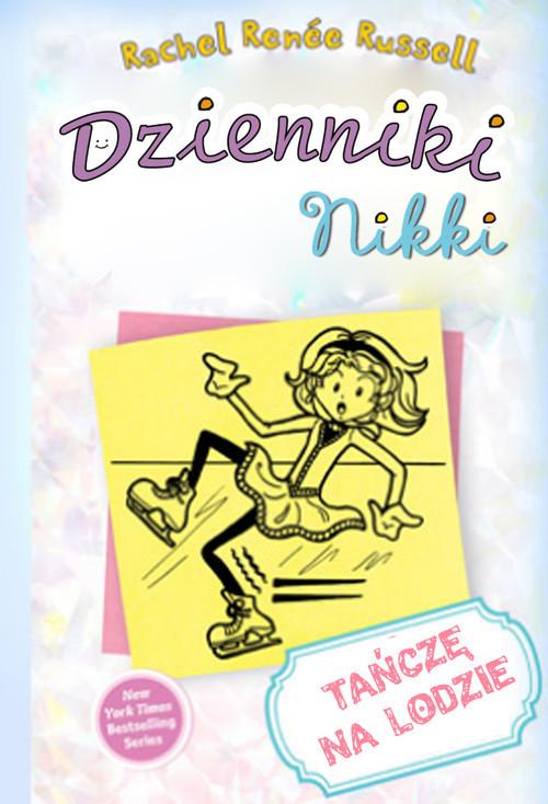 okładka Dzienniki Nikki Tańczę na lodzieksiążka |  | Rachel Renee Russell