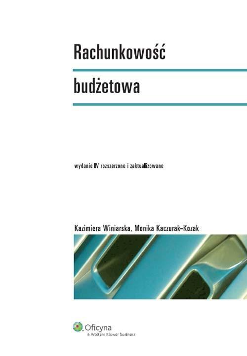 okładka Rachunkowość budżetowaksiążka      Monika Kaczurak-Kozak, Kazimiera Winiarska