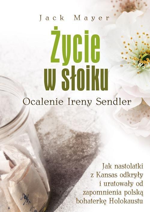 okładka Życie w słoiku Ocalenie Ireny Sendler, Książka | Mayer Jack