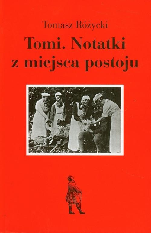 okładka Tomi Notatki z miejsca postojuksiążka |  | Tomasz Różycki