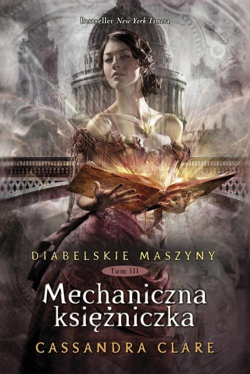 okładka Diabelskie maszyny Tom 3 Mechaniczna księżniczkaksiążka |  | Cassandra Clare