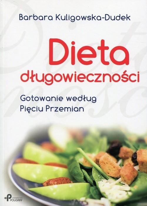 okładka Dieta długowieczności Gotowanie według Pięciu Przemianksiążka |  | Kuligowska-Dudek Barbara