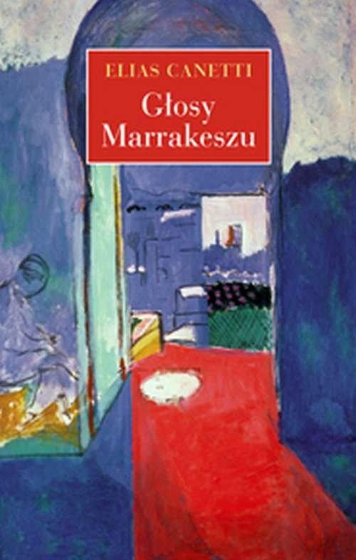 okładka Głosy Marrakeszu Zapiski po podróżyksiążka |  | Canetti Elias