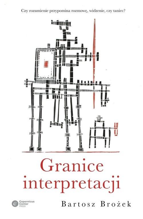 okładka Granice interpretacjiksiążka |  | Bartosz Brożek