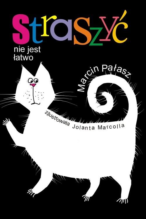 okładka Straszyć nie jest łatwo, Książka | Marcin Pałasz