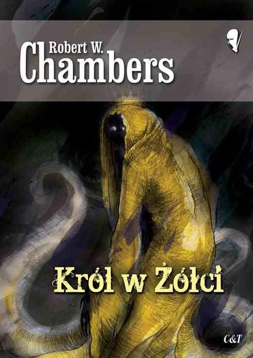 okładka Król w Żółci, Książka   Robert W. Chambers