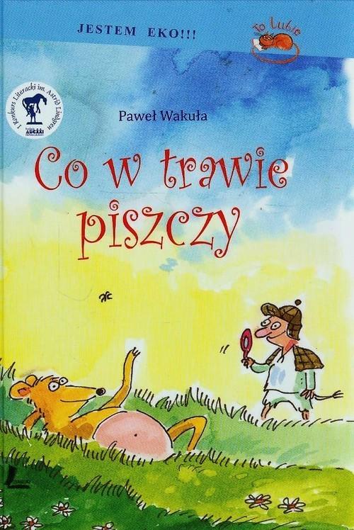 okładka Co w trawie piszczyksiążka |  | Paweł Wakuła