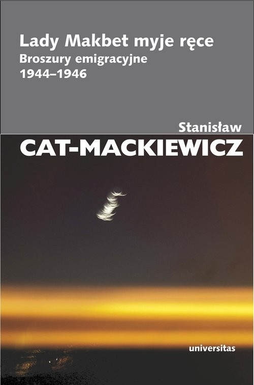 okładka Lady Makbet myje ręce Broszury emigracyjne 1944-1946książka      Stanisław Cat-Mackiewicz