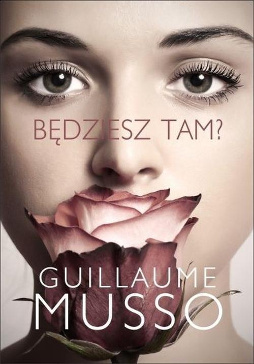 okładka Będziesz tam?książka |  | Guillaume Musso