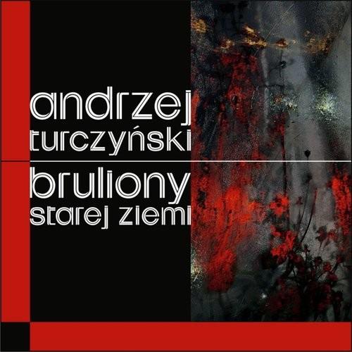 okładka Bruliony Starej Ziemiksiążka |  | Andrzej  Turczyński