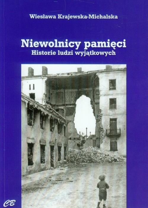 okładka Niewolnicy pamięci Historie ludzi wyjątkowychksiążka |  | Krajewska-Michalska Wiesława