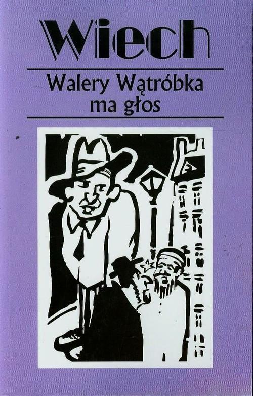 okładka Walery Wątróbka ma głos czyli felietony warszawskieksiążka |  | Wiechecki Stefan