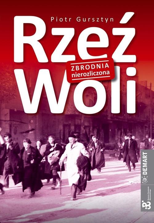 okładka Rzeź Woli Zbrodnia nierozliczonaksiążka |  | Piotr  Gursztyn