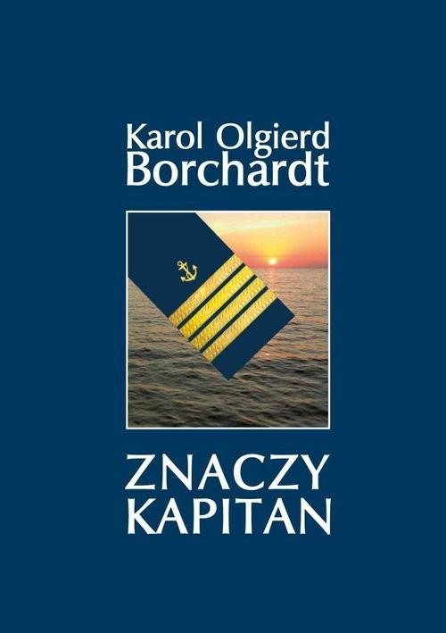 okładka Znaczy Kapitan, Książka | Karol Olgierd  Borchardt