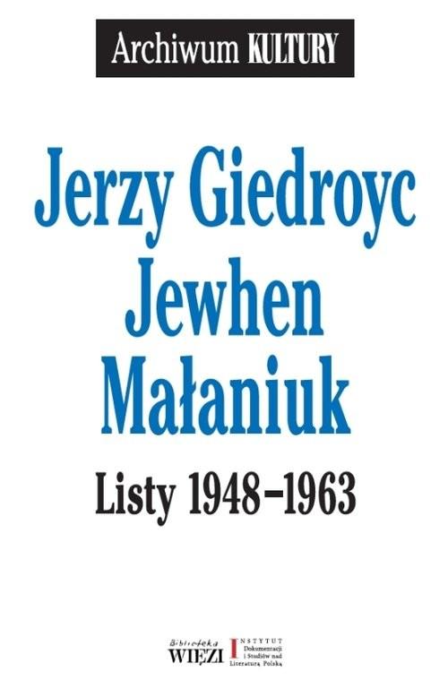 okładka Listy 1948-1963książka |  | Jerzy Giedroyc, Jewhen Małaniuk