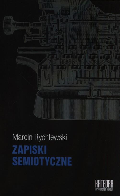 okładka Zapiski semiotyczne, Książka | Marcin Rychlewski