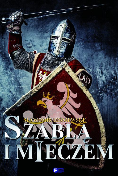 okładka Szablą i mieczemksiążka |  | Sławomir Leśniewski