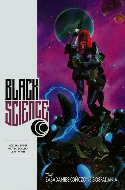 okładka Black science Tom 1 Zasada nieskończonego spadaniaksiążka |  | Rick Remender, Matteo Scalera, Dean White