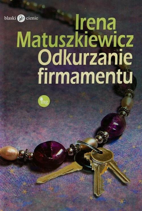 okładka Odkurzanie firmamentuksiążka |  | Irena Matuszkiewicz