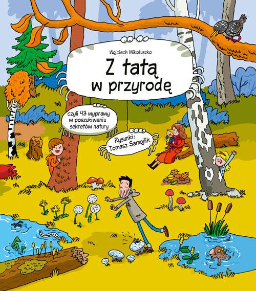 okładka Z tatą w przyrodęksiążka      Mikołuszko Wojciech
