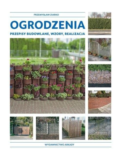 okładka Ogrodzenia Przepisy budowlane, wzory, realizacja, Książka | Ziarko Przemysław