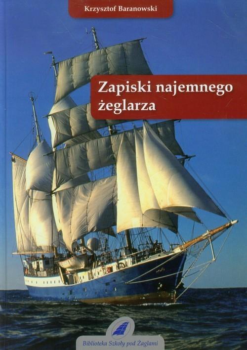 okładka Zapiski najemnego żeglarzaksiążka |  | Baranowski Krzysztof