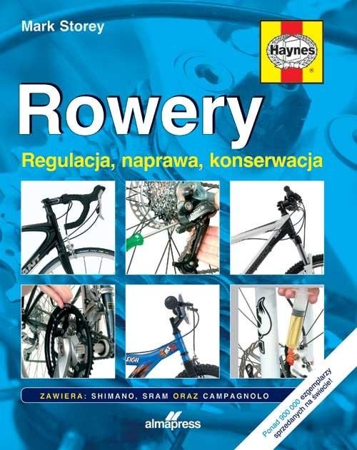 okładka Rowery Regulacja, naprawa, konserwacjaksiążka |  | Storey Mark