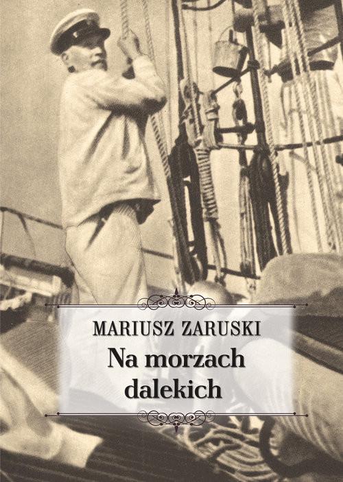 okładka Na morzach dalekichksiążka |  | Zaruski Mariusz