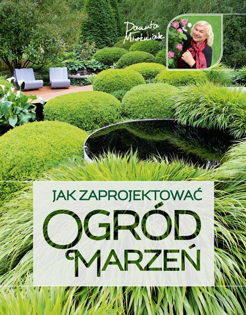 okładka Jak zaprojektować ogród marzeń, Książka | Młoźniak Danuta