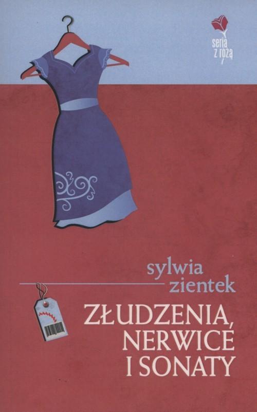 okładka Złudzenia, nerwice i sonatyksiążka |  | Sylwia Zientek